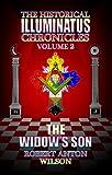 The Widow's Son: The History of the Early Illuminati Volume 2 of the Historical Illuminatus Chronicle: Vol. 2 (Historical Illuminatus Chronicles): Widow's Son v. 2
