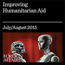 Improving Humanitarian Aid Other by David Miliband, Ravi Gurumurthy Narrated by Kevin Stillwell