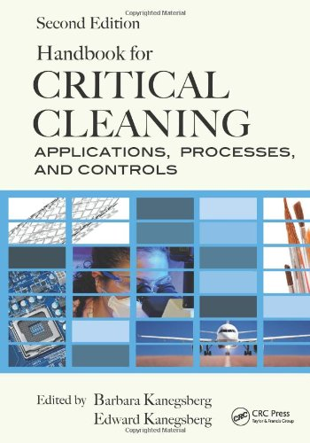 Handbook For Critical Cleaning: Applications, Processes, And Controls, Second Edition