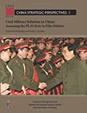 img - for Civil-Military Relations in China: Assessing the PLA's Role in Elite Politics book / textbook / text book