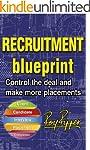 Recruitment Blueprint: Control the de...