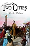 A Tale of Two Cities : [Special Illustrated Edition] [Annotated with Criticisms and Interpretations ] [Free Audio Links]