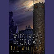 The Witchwood Crown: The Last King of Osten Ard, Book 1 | Tad Williams