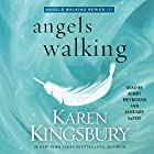 Angels Walking: A Novel Hörbuch von Karen Kingsbury Gesprochen von: Kirby Heyborne, January LaVoy