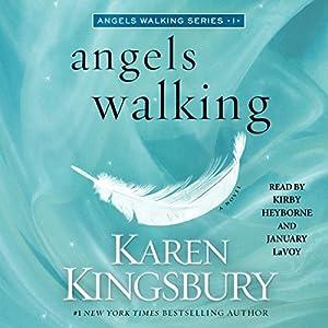 Angels Walking: A Novel Hörbuch von Karen Kingsbury Gesprochen von: Kirby Heyborne, January LaVoy