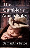 Download The Gambler's Amish Baby: Amish Romance (Amish Baby Collection Book 1)
