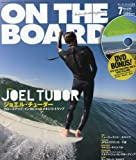 ON THE BOARD (オンザボード) 2010年 07月号 [雑誌]