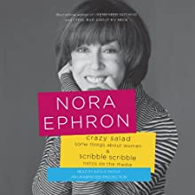 Crazy Salad and Scribble, Scribble: Some Things About Women and Notes on Media (       UNABRIDGED) by Nora Ephron Narrated by Kathe Mazur