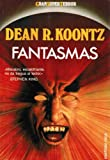 Fantasmas / Phantoms (Spanish Edition) (842701242X) by Dean R. Koontz