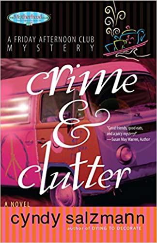 Crime and Clutter (Friday Afternoon Club Mystery)