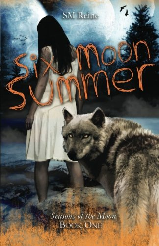 Six Moon Summer by S.M. Reine