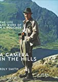 A Camera in the Hills: The Life and Work of W.A. Poucher