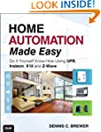 Home Automation Made Easy: Do It Your...