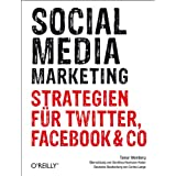 "Social Media Marketing - Strategien f�r Twitter, Facebook & Covon ""Tamar Weinberg"""
