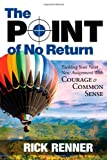 The Point of No Return (0977945944) by Rick Renner