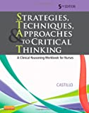 img - for Strategies, Techniques, & Approaches to Critical Thinking: A Clinical Reasoning Workbook for Nurses, 5e (Strategies, Techniques, & Approaches to Thinking) book / textbook / text book