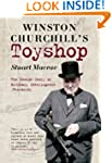 Winston Churchill's Toyshop: The Insi...