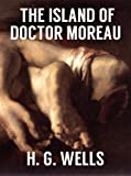 img - for THE ISLAND OF DOCTOR MOREAU (illustrated, complete, and unabridged) book / textbook / text book