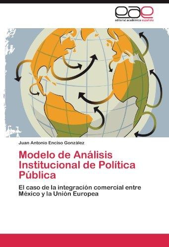 modelo-de-analisis-institucional-de-politica-publica-el-caso-de-la-integracion-comercial-entre-mexic