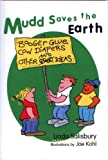 img - for Mudd Saves the Earth: Booger Glue, Cow Diapers and Other Good Ideas book / textbook / text book