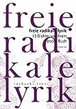 Freie Radikale Lyrik. 13 Dichter vor ihrem ersten Buch