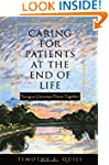 Caring for Patients at the End of Lif...