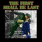 The First Shall Be Last | Joe Charles Ellis