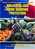 Biological and Germ Warfare Protection (Rescue and Prevention) (1590844114) by Kerrigan, Michael
