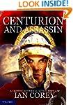 Centurion and Assassin: Volume 1