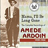 Mama I'll Be Long Gone: Complete Recordings of Ame