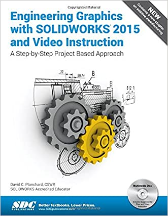 Engineering Graphics with SolidWorks 2015 and Video Instruction
