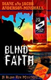 Diane Anderson-Minshall Blind Faith (Blind Eye Mysteries)