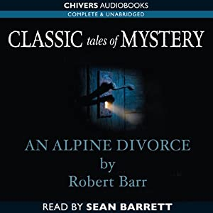 Classic Tales of Mystery: An Alpine Divorce Audiobook