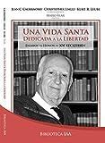 img - for Una vida santa dedicada a la libertad. Ensayos en honor de Joe Keckeissen (Biblioteca Instituto Acton n  8) (Spanish Edition) book / textbook / text book