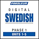 Swedish Phase 1, Unit 01-05: Learn to Speak and Understand Swedish with Pimsleur Language Programs Hörbuch von  Pimsleur Gesprochen von:  Pimsleur
