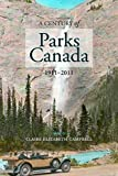 img - for A Century of Parks Canada, 1911-2011 (Canadian History and Environment) book / textbook / text book