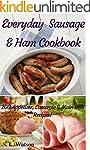 Everyday Sausage & Ham Cookbook: 200...