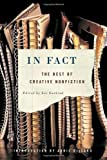 In Fact: The Best of Creative Nonfiction [Paperback] [2004] 1 Ed. Lee Gutkind, Annie Dillard