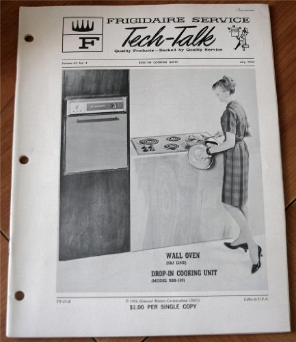 Frigidaire Rbj Line Wall Oven And Drop-In Cooking Unit Model Rbb-103 (Frigidaire Service Tech-Talk, July 1964, Volume 65, No. 4)