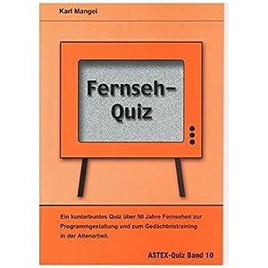 Fernseh-Quiz - Ein kunterbuntes Quiz über 50 Jahre Fernsehen: Zur Programmgestaltung und zum Gedäc