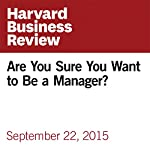 Are You Sure You Want to Be a Manager? | Joseph Grenny