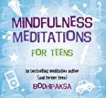 Mindfulness Meditations for Teens: By...