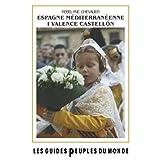 Espagne méditerranéenne : volume 1, Valence et Castellon
