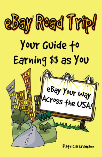 eBay Road Trip! Your Guide to Earning $$ as You eBay Your Way Across the USA!