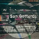 img - for San Gottardo: The Saint-Gotthard as the Womb/ The Saint-Gotthard as the Artery/ The Saint-Gotthard as the Brain (Gce/Gottardo) by Georg Kreis (2003-01-22) book / textbook / text book