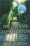 The House at Riverton by Morton. Kate ( 2007 ) Paperback Morton. Kate