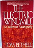img - for The Electric Windmill: An Inadvertent Autobiography book / textbook / text book