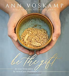 Book Cover: Be the Gift: Let Your Broken Be Turned into Abundance