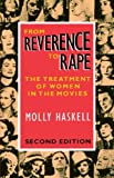 From Reverence to Rape: The Treatment of Women in the Movies (0226318850) by Haskell, Molly