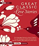 Great Classic Love Stories: Six Classic Tales of Love and Romance